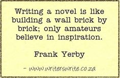 Quotable - Frank Yerby - Writers Write (I must be an amateur then lol. Book Writing Tips, Writing Help, Writing Prompts, Writing Corner, Writing Resources, Writing Ideas, I Am A Writer, A Writer's Life, Writer Quotes