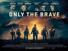 Only the Brave (2017) on IMDb: Movies, TV, Celebs, and more...