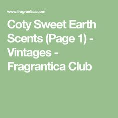 Coty Sweet Earth Scents (Page 1) - Vintages - Fragrantica Club