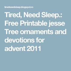 Tired, Need Sleep.: Free Printable jesse Tree ornaments and devotions for advent 2011