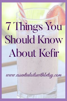 Kefir Benefits The list of kefir benefits is long. I've compiled a list of 7 things you should know about kefir to help you decide if it would be a beneficial addition to your diet. This ancient 'superfood' has gained popularity in recent years as an excellent way to improve gut health. Kefir is often referred to as a tonic for the digestive system. It is rich in nutrients and probiotics which are an integral part of maintaining a healthy digestive and immune system.