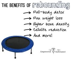 The many benefits of rebounding.