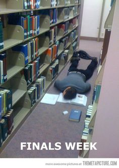 Students during finals…