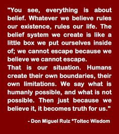 Routinely re-evaluate our own beliefs ..... do they serve us?