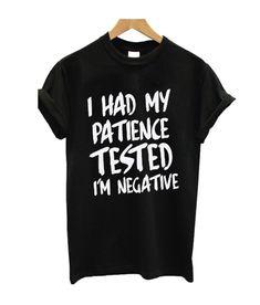 I Had my Patience Tested T Shirt - Funny Shirt Sayings - Ideas of Funny Shirt Sayings - I Had my Patience Tested T Shirt Funny Shirt Sayings, Sarcastic Shirts, T Shirts With Sayings, Funny Shirts, Funny Quotes, Tee Shirts, T Shirt Quotes, Nurse Quotes, Quote Tshirts