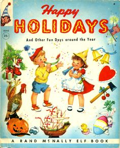 Happy Holidays And Other Fun Days around the Year A Rand McNally Book - Elf… Christmas Abbott, Christmas Books, Vintage Christmas, Aqua Christmas, Victorian Christmas, Vintage Book Covers, Vintage Children's Books, Vintage Cards, Old Children's Books