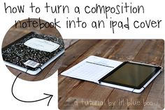How to turn a composition notebook into an iPad cover. Love the composition notebook -- now it does double duty! #brit
