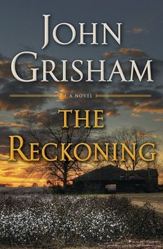 Read The Reckoning: A Novel thriller suspense book by John Grisham . bestselling author John Grisham's The Reckoning is his most powerful, surprising, and suspenseful thriller yet. Best Books To Read, New Books, Good Books, Library Books, Reading Lists, Book Lists, Happy Reading, Reading Books, Reading Online
