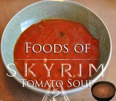 Foods of Skyrim: Tomato Soup