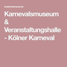 Karnevalsmuseum & Veranstaltungshalle - Kölner Karneval