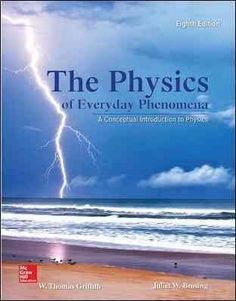 The Physics of Everyday Phenomena: A Conceptual Introduction to Physics
