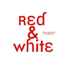 red&white.quenalbertini: Red  & White