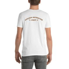 A new t-shirt for Golden Retriever dad and parent from our new clothing collection, Golden Retriever Staff, with print text in the back of the tshirt. Stylish Shirts, Cool Shirts, Dog Wear, Cotton Lights, New T, Unisex, Trending Outfits, Mens Tops, T Shirt