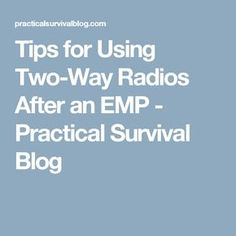 Tips for Using Two-Way Radios After an EMP - Practical Survival Blog