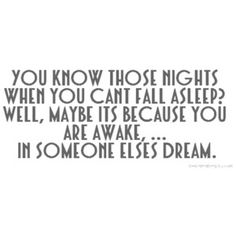 I like it, but i guess it means nobody dreams about me, cuz I fall asleep in like 10 seconds flat.
