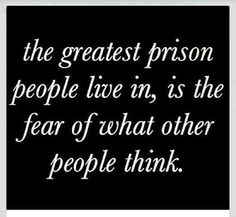 Break free from that kind of prison, live free!