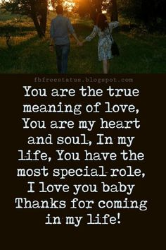 You are the true meaning of love, You are my heart and soul, In my life, You have the most special role, I love you baby Thanks for coming in my life! From Ron❤️ Cute Love Quotes, Soulmate Love Quotes, My Life Quotes, Love Quotes For Her, Love Yourself Quotes, Relationship Quotes, Relationships, Best Love Messages, Romantic Love Messages