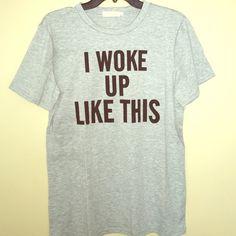 I Woke Up Like This Tee Size XL, brand new Tops Tees - Short Sleeve