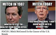 Mitch McConnell: Koch brothers paid puppet!  I just can't believe Kyntakians will re-elect this man! This is the kind of politicians that reds states are sending to congress.  And that's why I started to believe they should be allowed to secede. Want gridlock? No job bill? Don't want bring jobs back? You can do all of this -  in your COUNTRY; not in America! Enough is enough!