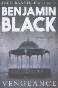 No. 9 - Vengeance by Benjamin Black