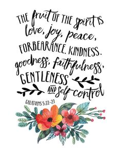 $5 Bible Verse Prints - But the fruit of the Spirit is love, joy, peace, forbearance, kindness, goodness, faithfulness, gentleness and self-control. Galatians 5:22-23 As a christian, these are all things we strive for on a regular basis. To be loving… joyful… faithful; however, these things are difficult to do on our own. The more we get to know Jesus… the more we develop the fruit of the spirit. -Different size options available #scriptureprint