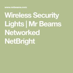 Wireless Security Lights | Mr Beams Networked NetBright