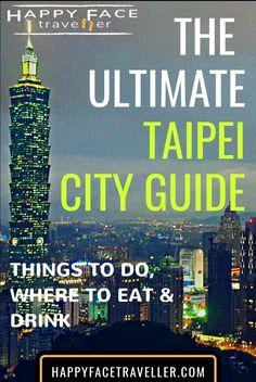 Taipei City Guide – Ultimate 12 things to do