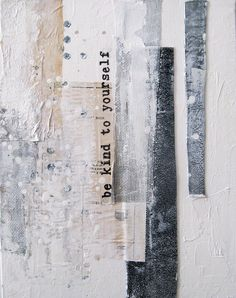 """""""be kind"""" - mixed media on canvas board 11x14 anca gray 2014"""