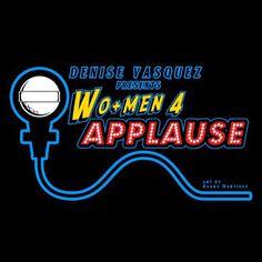 DENISE VASQUEZ : Performers Confirmed For The Next Denise Vasquez Presents WO+MEN 4 APPLAUSE show August 27th, 2015