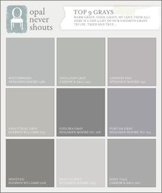 Gray paints.  London fog Ben Moore was sandwrling lifesaving station paint color...awesome contrast with a crisp white