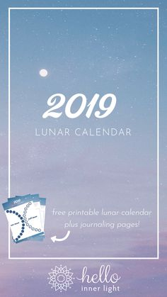 This free 2019 lunar calendar includes full moon and new moon journaling pages to help you tune into the wisdom of your heart and spirit!  It's a great tool to help you align your life more deeply with your highest wisdom!   And it can help you connect with the true desire of your heart so you can expand into your highest purpose and feel more joy!  #newmoon #fullmoon #lunarcycles #spiritualgrowth #magic #manifestation