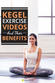 11 Best Kegel Exercise Videos And Their Benefits