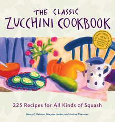"Read ""The Classic Zucchini Cookbook 225 Recipes for All Kinds of Squash"" by Andrea Chesman available from Rakuten Kobo. The Classic Zucchini Cookbook offers 225 easy recipes for all kinds of summer and winter squash. Here are finger foods: . Zucchini Crisps, Zucchini Bites, Zucchini Pancakes, Bake Zucchini, Zucchini Bread, Zucchini Desserts, Chicken Zucchini, Baked Chicken, Mexican Zucchini"