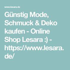 Günstig Mode, Schmuck & Deko kaufen - Online Shop Lesara :) - https://www.lesara.de/
