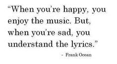 - Frank Ocean quote