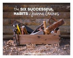 """SIX SUCCESSFUL HABITS OF JOANNA GAINES - If you've watched the HGTV """"Fixer Upper"""" show, you've probably admired Joanna Gaines from a distance. Here are the six habits we should all follow"""