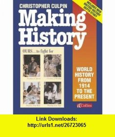 Making History World History from 1914 to the Present Day (9780003270068) Christopher Culpin , ISBN-10: 0003270068  , ISBN-13: 978-0003270068 ,  , tutorials , pdf , ebook , torrent , downloads , rapidshare , filesonic , hotfile , megaupload , fileserve