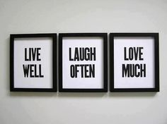 Items similar to Live Well Laugh Often Love Much Simple Black and White Letterpress Prints, Set of 3 on Etsy Live Laugh Love, Live Love, Do It Yourself Quotes, Ex Machina, Letterpress Printing, So Much Love, Carpe Diem, My Room, Spare Room