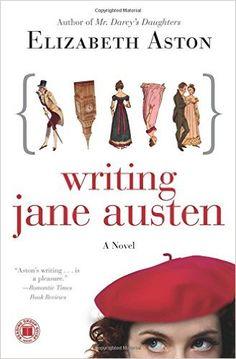 Writing Jane Austen: A Novel: Amazon.co.uk: Elizabeth Aston: 9781416587873: Books
