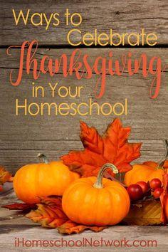 7 Fun Ways To Celebrate Thanksgiving In Your Homeschool | iHomeschool Network | #ihsnet