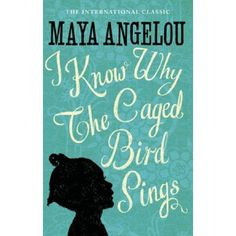 Maya Angelou - I Know Why The Caged Bird Sings, Read her poem here: http://www.poemhunter.com/poem/i-know-why-the-caged-bird-sings/