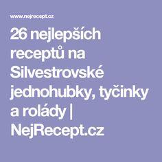 26 nejlepších receptů na Silvestrovské jednohubky, tyčinky a rolády   NejRecept.cz