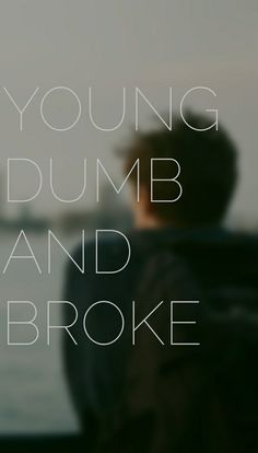 Young, Dumb and Broke - Khalid Lyrics Lockscreen Song Lyric Quotes, Music Lyrics, Music Quotes, Words Quotes, Sayings, Cute Captions, Selfie Captions, Selfie Quotes, Khalid Lyrics