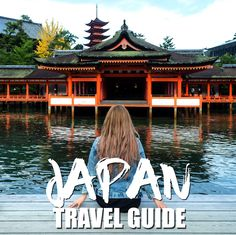 The ultimate Japan travel guide for you from all the restaurants and places you need to visit from Hokkaido to Kyushu