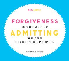 """""""Forgiveness is the act of admitting we are like other people."""" —Christina Baldwin #quotes"""