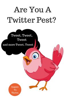 Are you afraid to tweet too often fearing that others will perceive you as a Twitter pest? Many people don't tweet often enough thinking that they are overdoing it on Twitter.