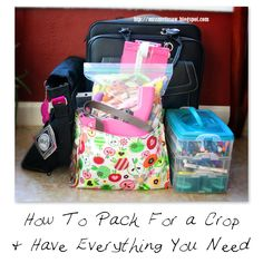 What's Scrappenin'?: How to: Pack For A Crop