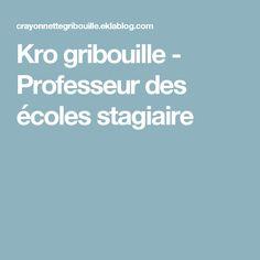 Kro gribouille - Professeur des écoles stagiaire