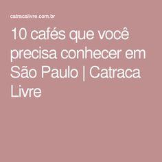 10 cafés que você precisa conhecer em São Paulo | Catraca Livre