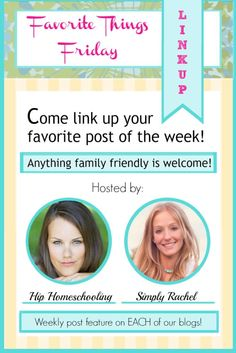 Favorite things Friday Link Up: Bloggers Come Link Up Any Family Friendly Post!